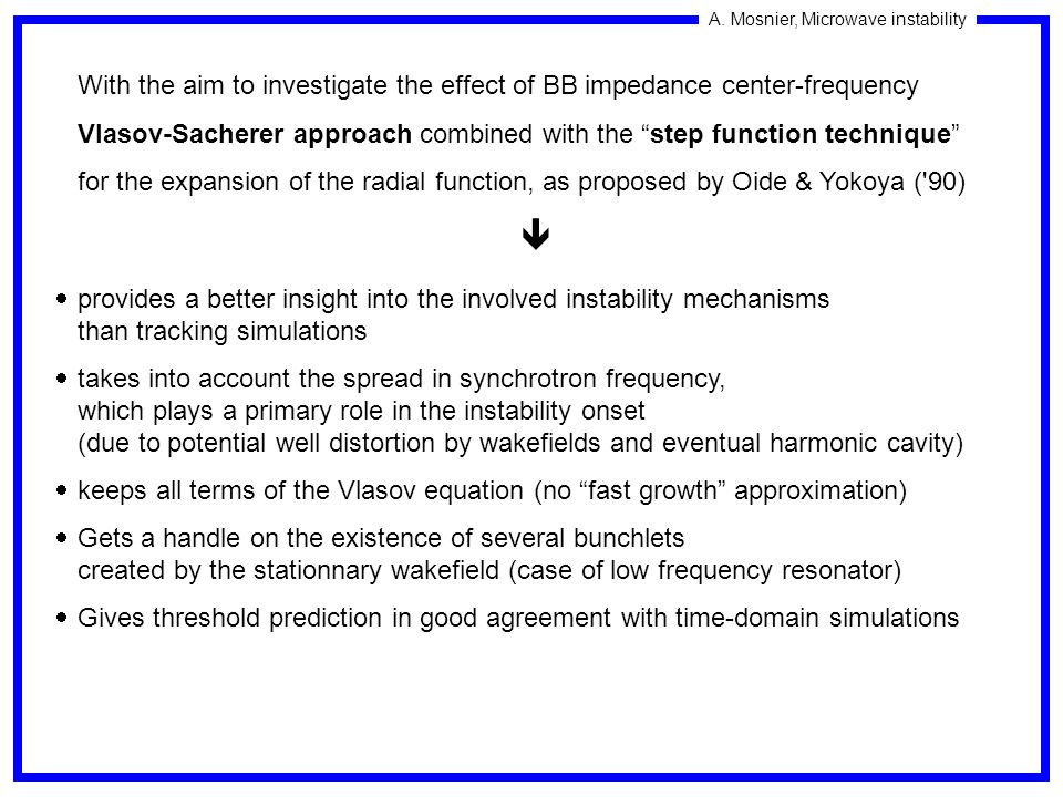 A. Mosnier, Microwave instability With the aim to investigate the effect of BB impedance center-frequency Vlasov-Sacherer approach combined with the s