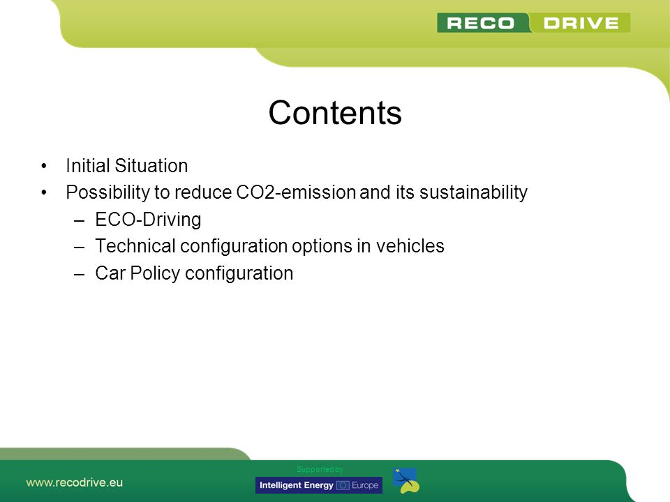 Supported by Configuration of the Car Policy– Task 2 Implementation The following options to exercise influence via the Car Policy are possible: Major and most efficient factor is the capacity of the engine.