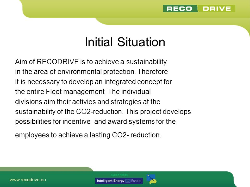 Supported by Eco-Driving and rewarding and recognition schemes – Task 4 Improve Extract of training materials eco-driving Before starting the engine attend all necessary preparations (buckle up, adjust mirrors, turn on radio etc) Start the engine without pushing the accelerator speed up quickly and shift in time ( appr.