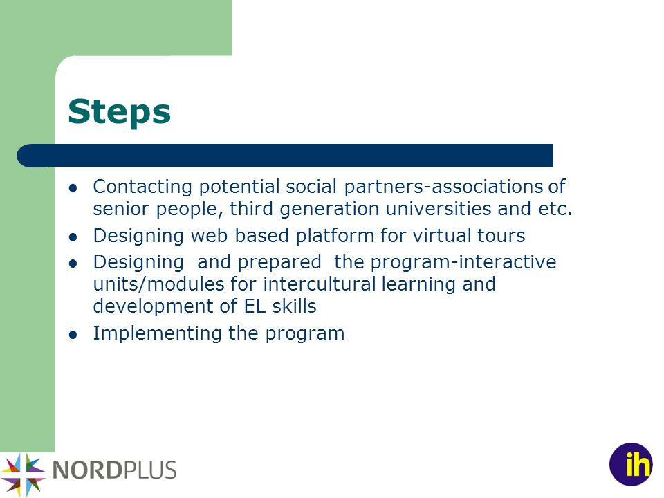 Steps Contacting potential social partners-associations of senior people, third generation universities and etc.