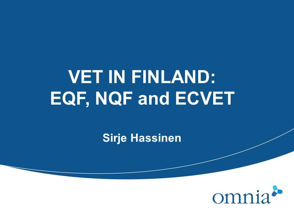VET IN FINLAND: EQF, NQF and ECVET Sirje Hassinen