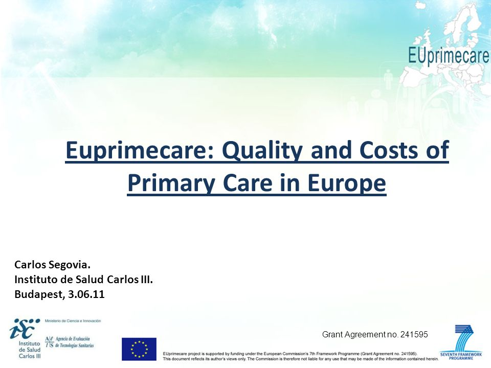 Euprimecare: Quality and Costs of Primary Care in Europe Carlos Segovia.