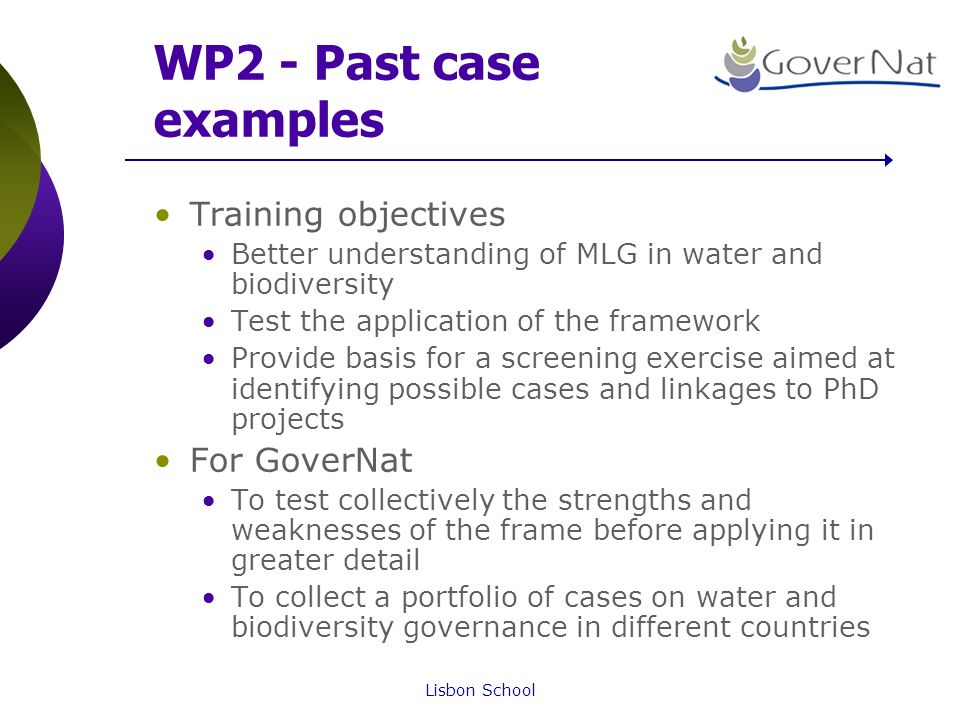 Lisbon School WP2 - Past case examples Training objectives Better understanding of MLG in water and biodiversity Test the application of the framework