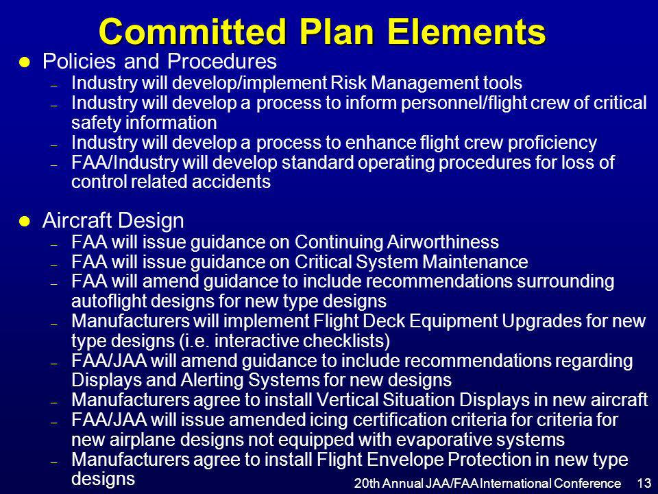Committed Plan Elements l Policies and Procedures – Industry will develop/implement Risk Management tools – Industry will develop a process to inform
