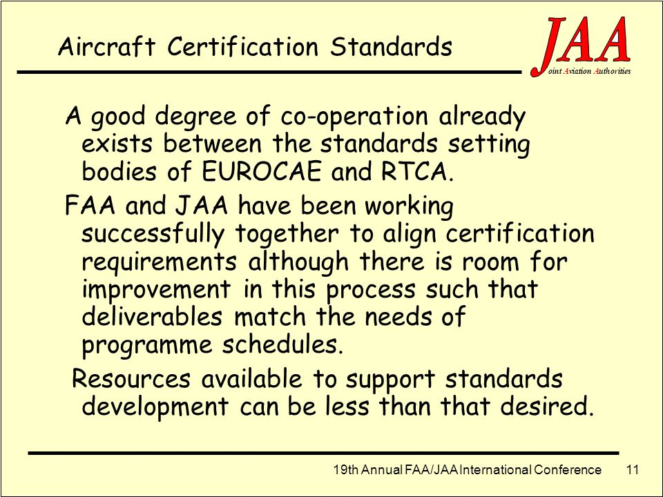 19th Annual FAA/JAA International Conference ointAviationAuthorities 10 Aircraft Operations Co-operation is needed between the aircraft operational re