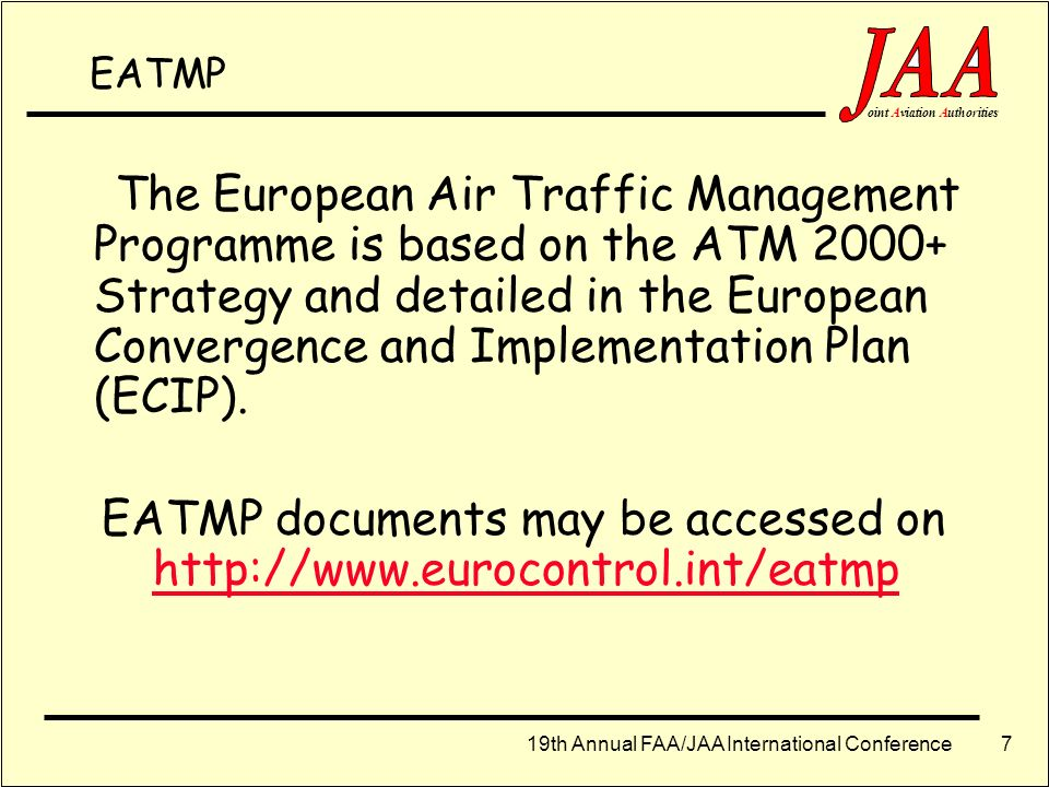 19th Annual FAA/JAA International Conference ointAviationAuthorities 47 JAA TGL No.