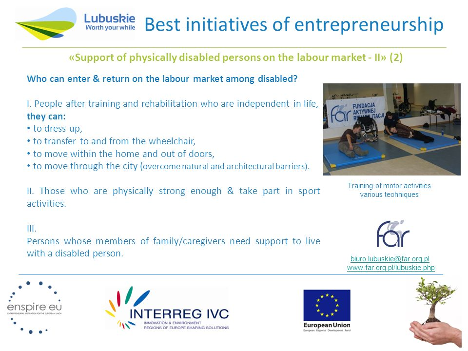 Best initiatives of entrepreneurship Who can enter & return on the labour market among disabled.