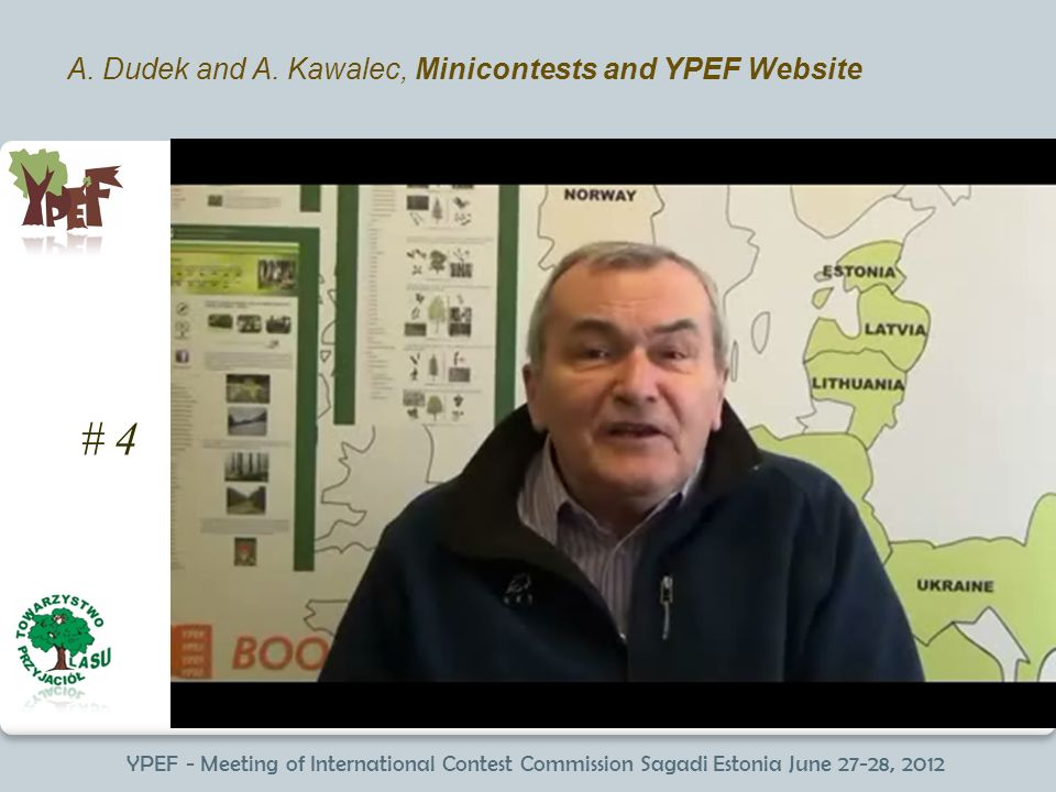 YPEF - Meeting of International Contest Commission Sagadi Estonia June 27-28, 2012 A. Dudek and A. Kawalec, Minicontests and YPEF Website # 4