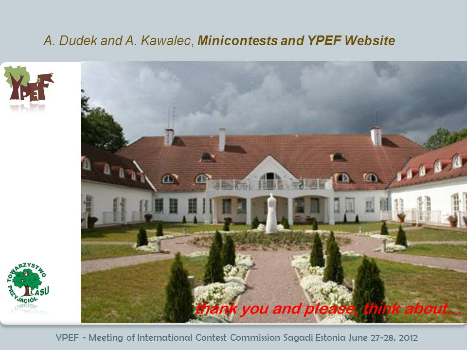 YPEF - Meeting of International Contest Commission Sagadi Estonia June 27-28, 2012 A.