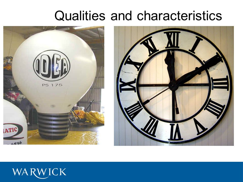 Qualities and characteristics © University of Warwick, 2008