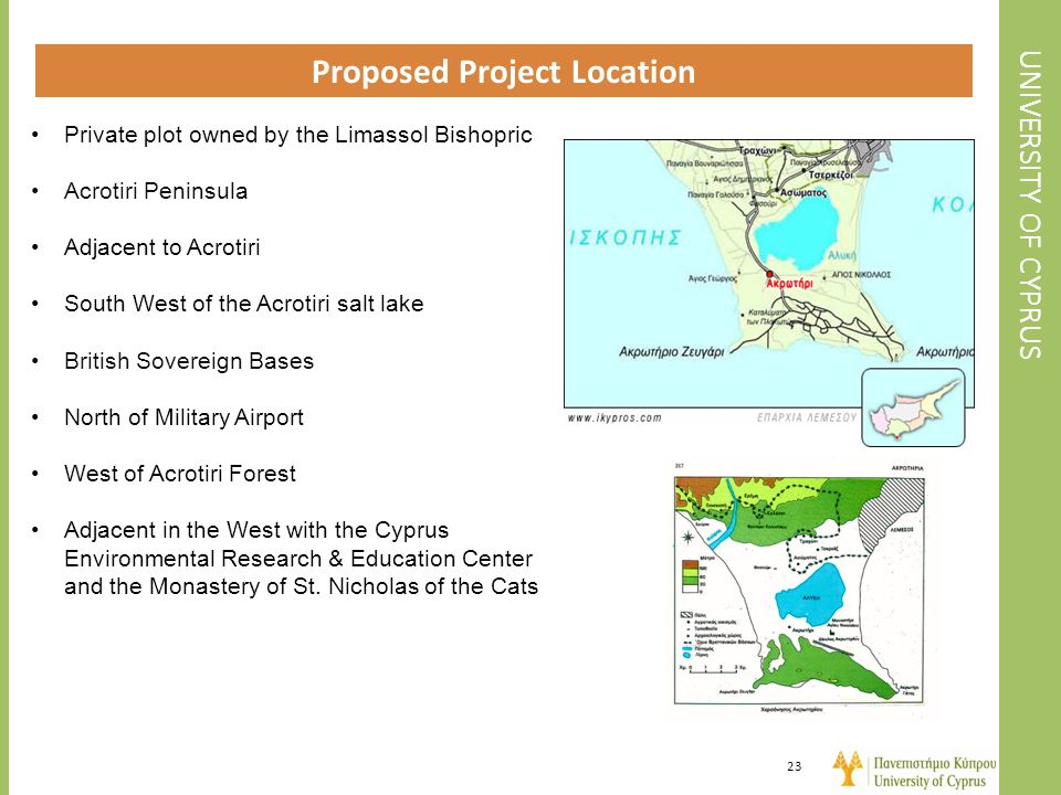 UNIVERSITY OF CYPRUS Proposed Project Location 23 Private plot owned by the Limassol Bishopric Acrotiri Peninsula Adjacent to Acrotiri South West of t