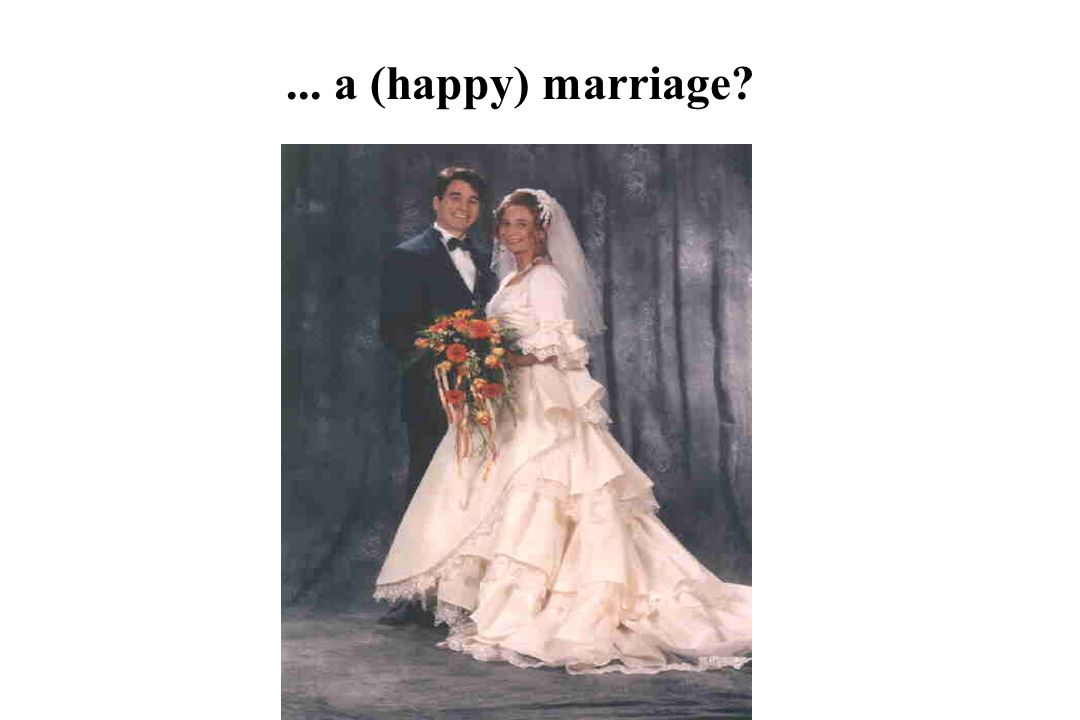 ... a (happy) marriage?