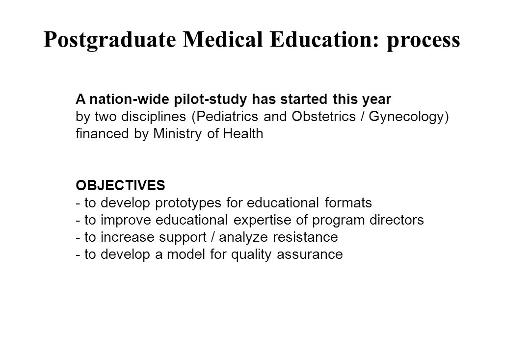 A nation-wide pilot-study has started this year by two disciplines (Pediatrics and Obstetrics / Gynecology) financed by Ministry of Health OBJECTIVES