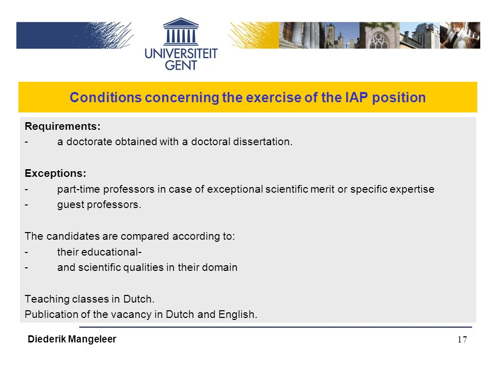 17 Conditions concerning the exercise of the IAP position Requirements: -a doctorate obtained with a doctoral dissertation.