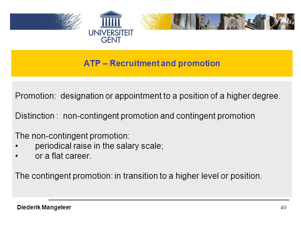 40 ATP – Recruitment and promotion Promotion: designation or appointment to a position of a higher degree.