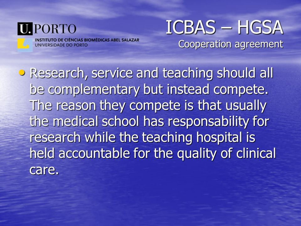 ICBAS – HGSA Cooperation agreement Research, service and teaching should all be complementary but instead compete. The reason they compete is that usu