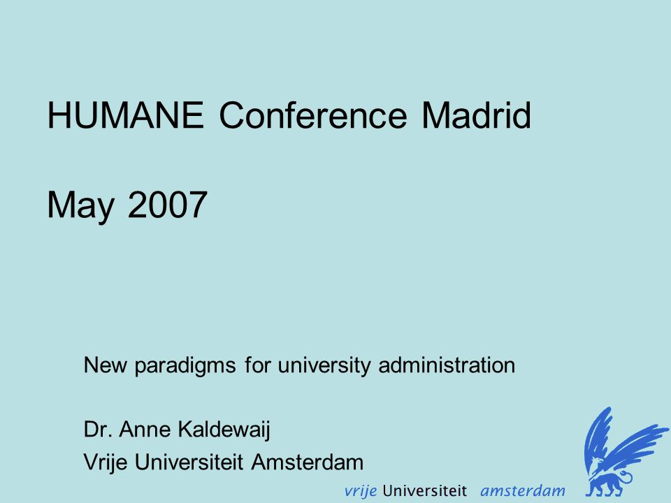 HUMANE Conference Madrid May 2007 New paradigms for university administration Dr.