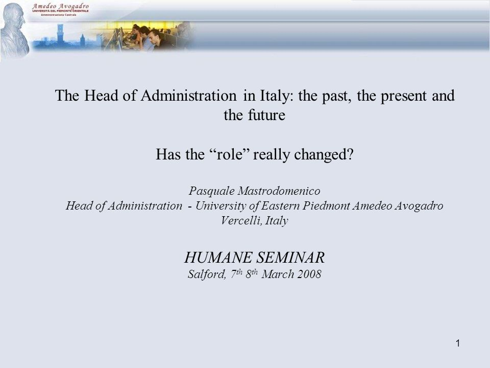1 The Head of Administration in Italy: the past, the present and the future Has the role really changed.