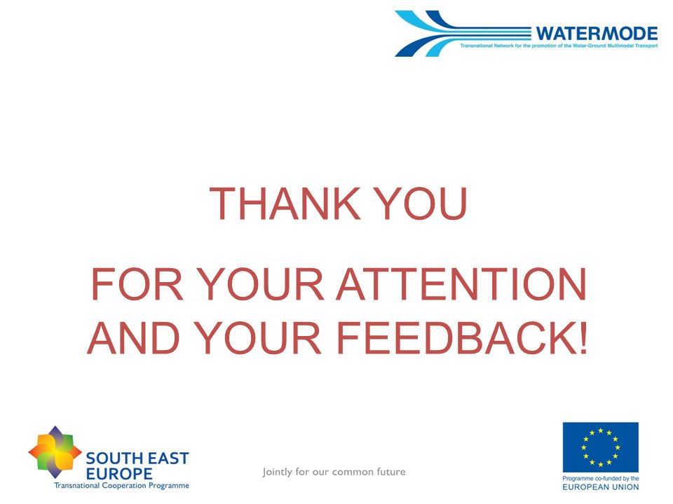THANK YOU FOR YOUR ATTENTION AND YOUR FEEDBACK!