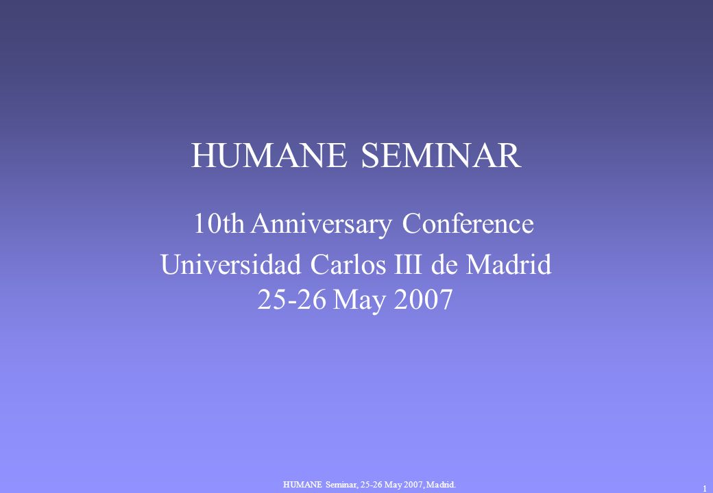 HUMANE Seminar, 25-26 May 2007, Madrid.