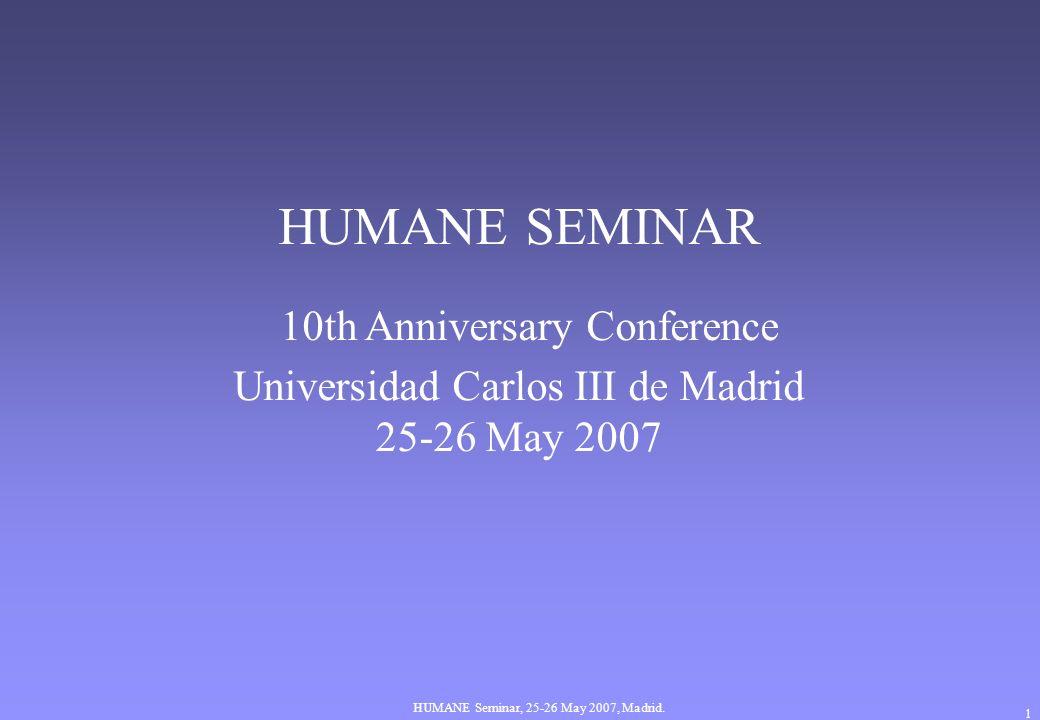 HUMANE Seminar, 25-26 May 2007, Madrid.