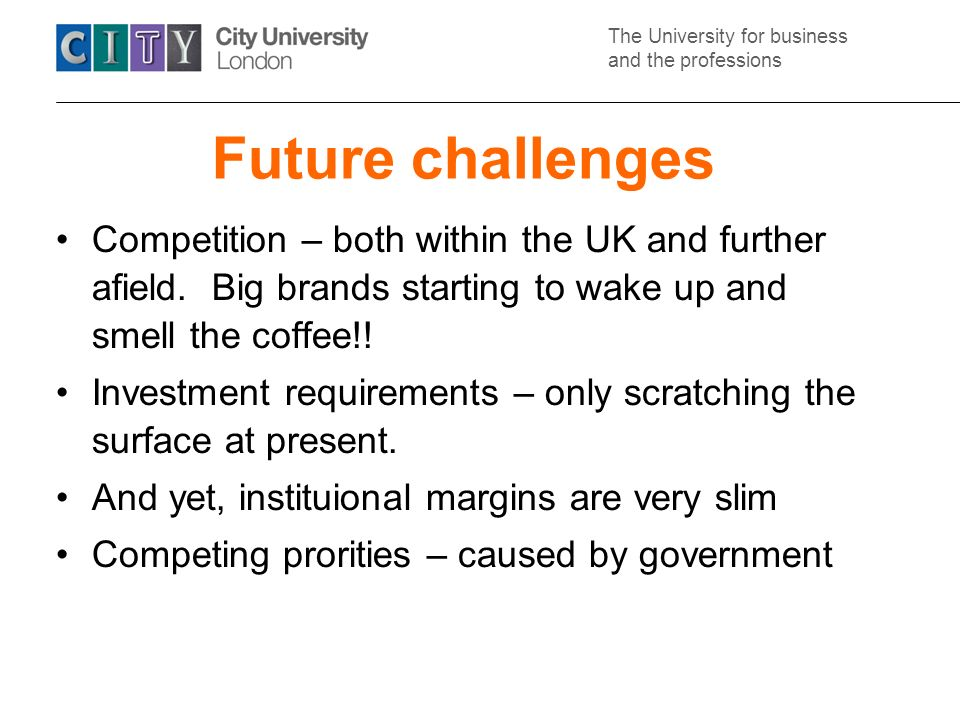 The University for business and the professions Future challenges Competition – both within the UK and further afield.