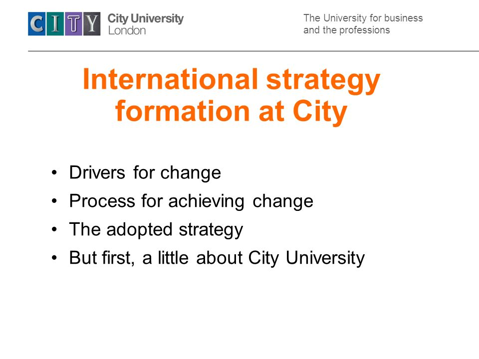 The University for business and the professions City University is highly distinctive – and will stay that way
