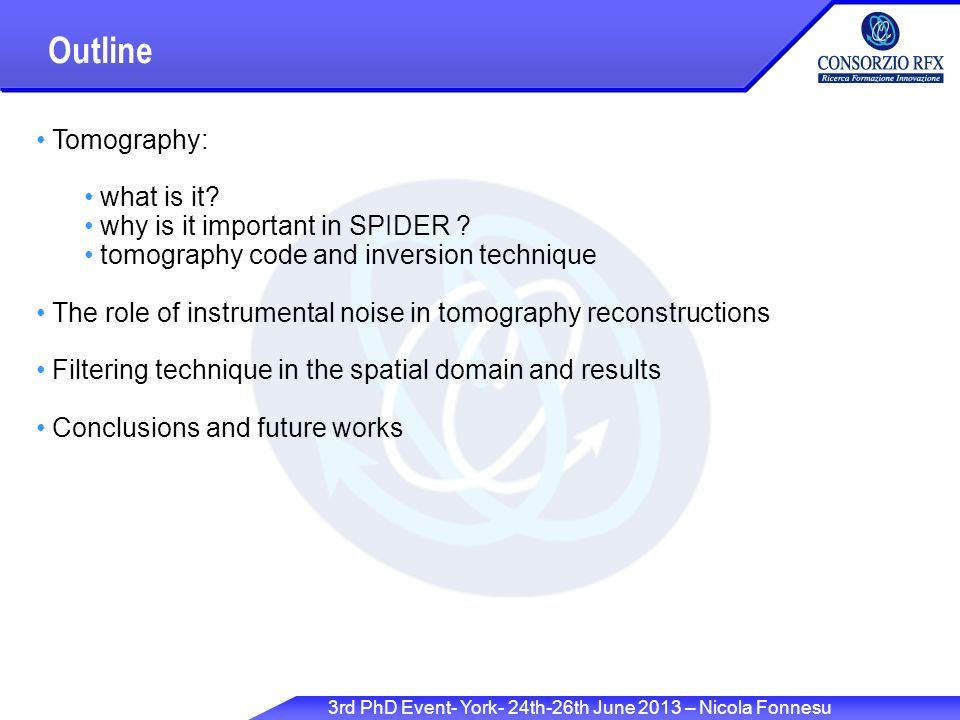 3rd PhD Event- York- 24th-26th June 2013 – Nicola Fonnesu Tomography: what is it.