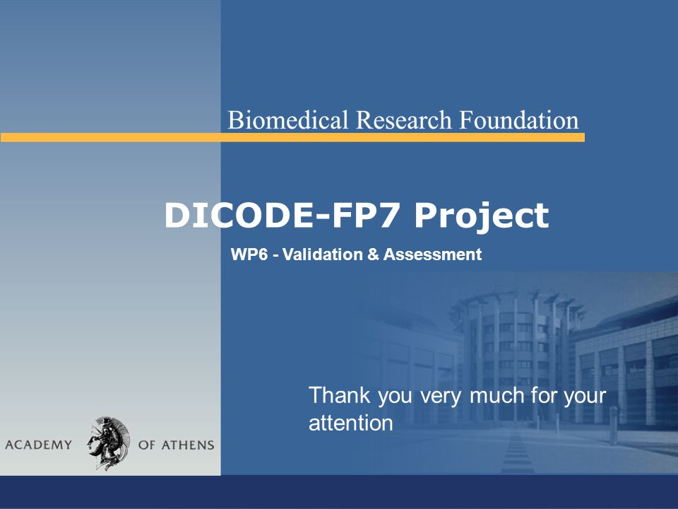 DICODE-FP7 Project WP6 - Validation & Assessment Thank you very much for your attention