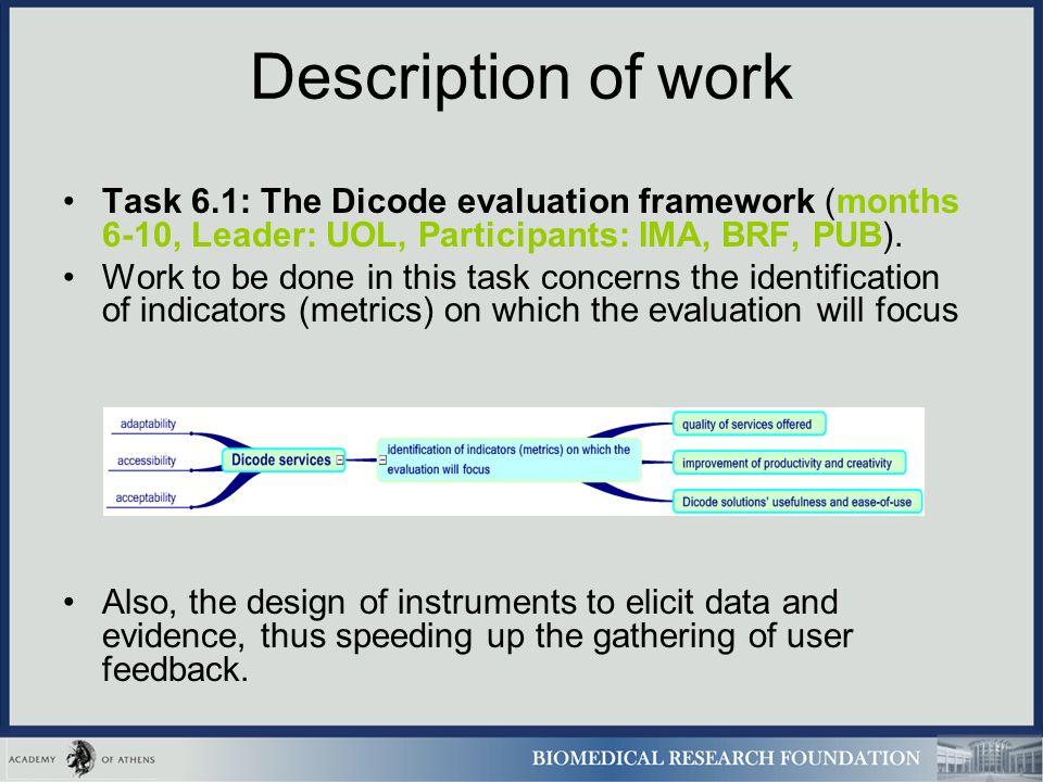 Description of work Task 6.1: The Dicode evaluation framework (months 6-10, Leader: UOL, Participants: IMA, BRF, PUB).