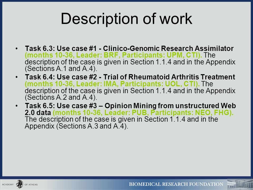 Description of work Task 6.3: Use case #1 - Clinico-Genomic Research Assimilator (months 10-36, Leader: BRF, Participants: UPM, CTI).