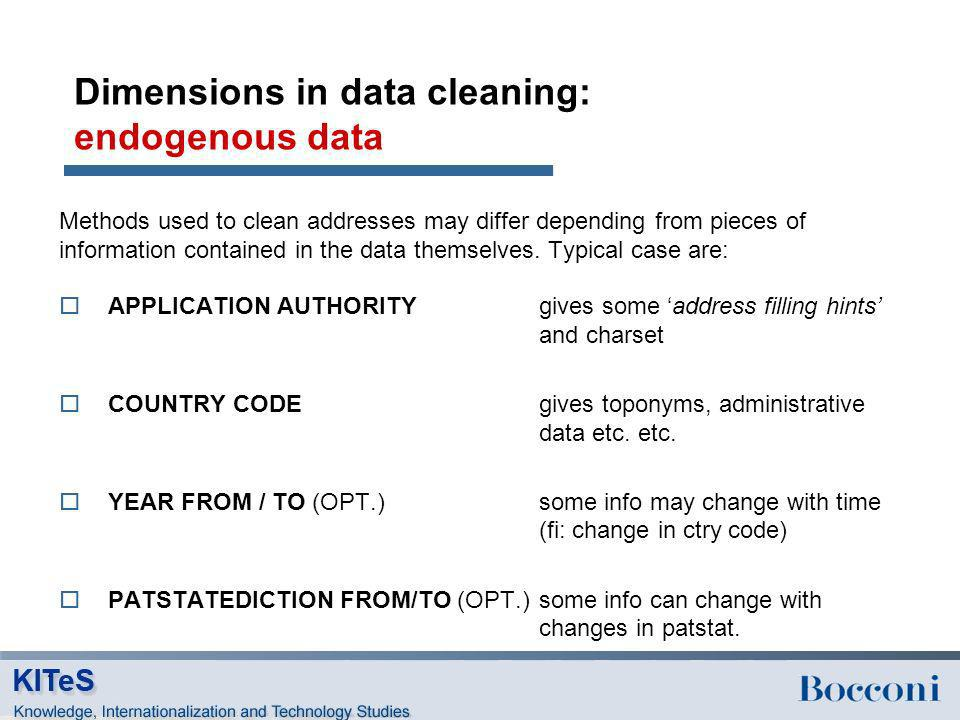 Dimensions in data cleaning: endogenous data Methods used to clean addresses may differ depending from pieces of information contained in the data the