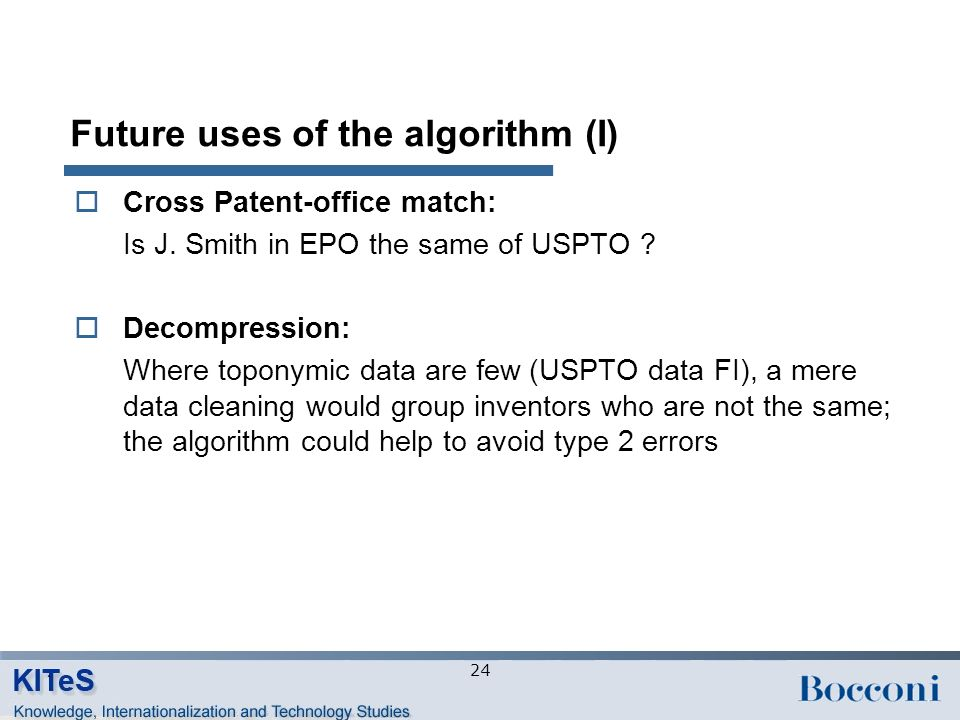 Future uses of the algorithm (I) Cross Patent-office match: Is J.