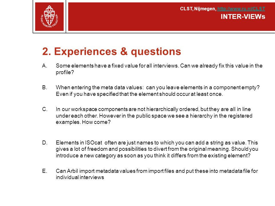 2. Experiences & questions A.Some elements have a fixed value for all interviews.