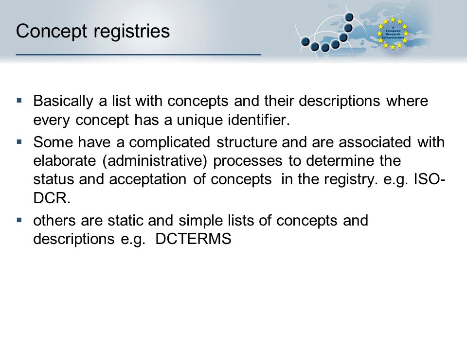 Concept registries Basically a list with concepts and their descriptions where every concept has a unique identifier.