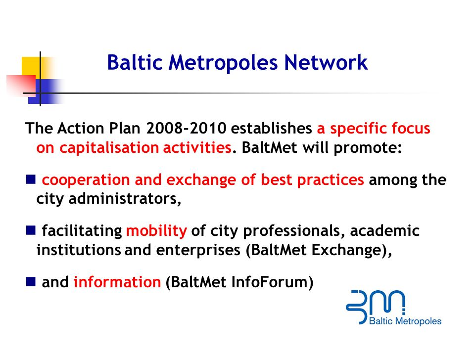 The Action Plan 2008-2010 establishes a specific focus on capitalisation activities.