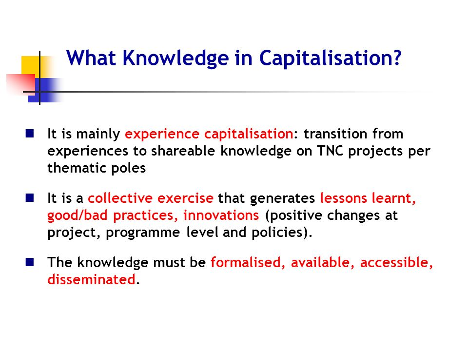 It is mainly experience capitalisation: transition from experiences to shareable knowledge on TNC projects per thematic poles It is a collective exerc