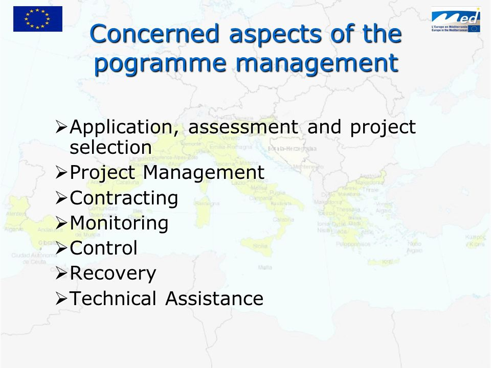 Concerned aspects of the pogramme management Application, assessment and project selection Application, assessment and project selection Project Manag