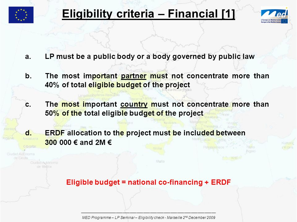 a.LP must be a public body or a body governed by public law b.The most important partner must not concentrate more than 40% of total eligible budget o