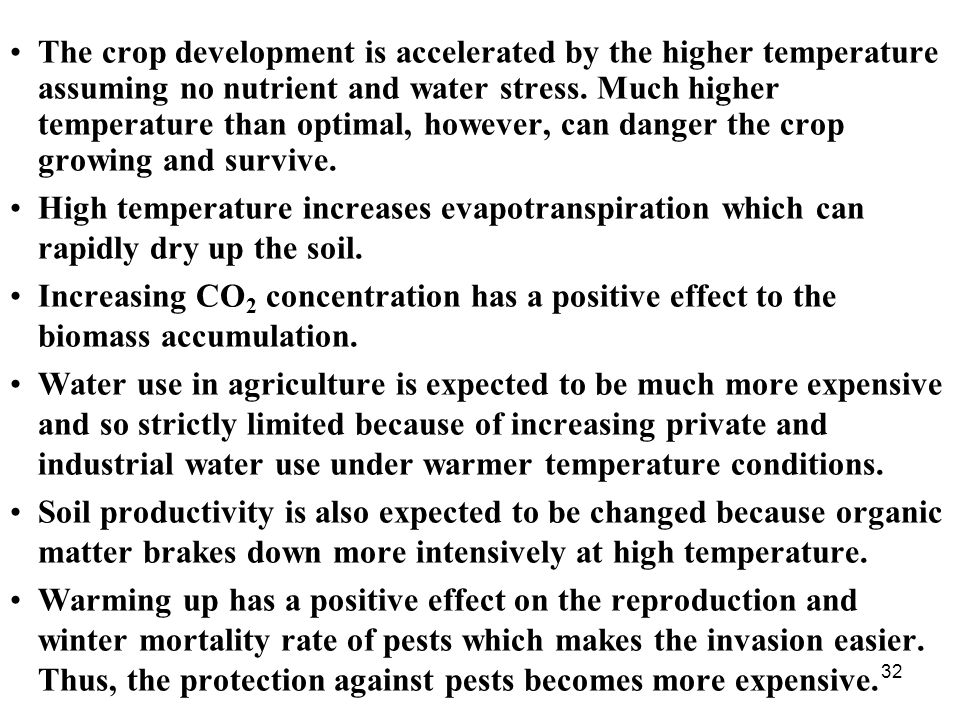 32 The crop development is accelerated by the higher temperature assuming no nutrient and water stress.