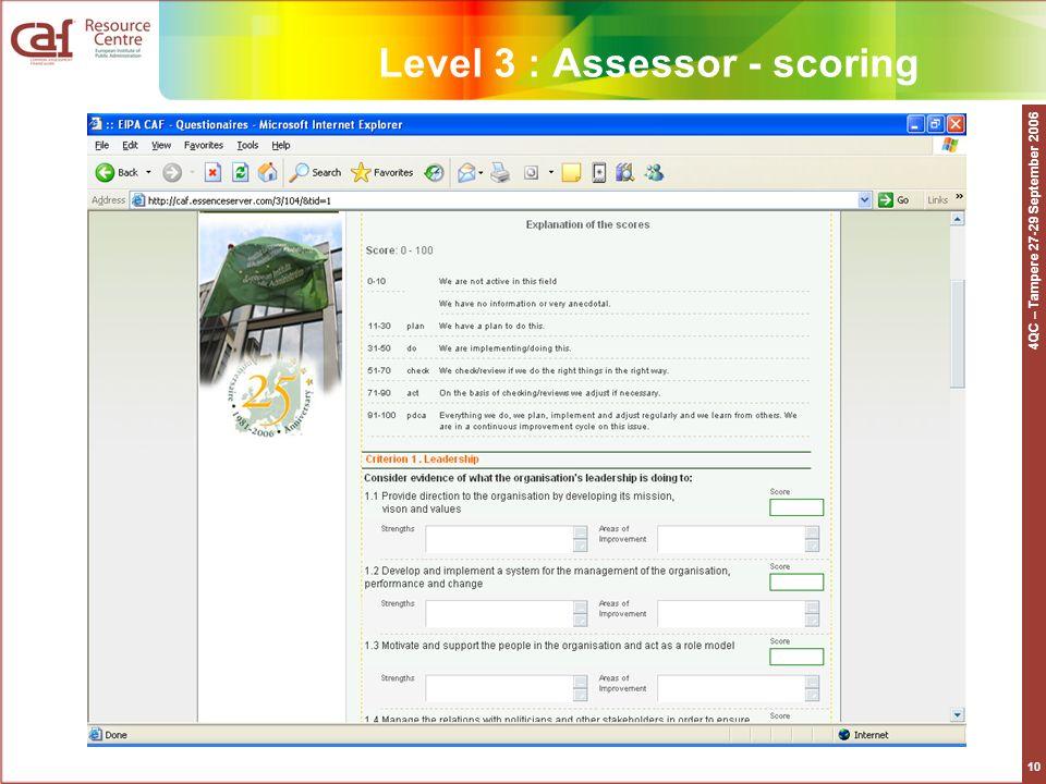4QC – Tampere 27-29 September 2006 10 Level 3 : Assessor - scoring