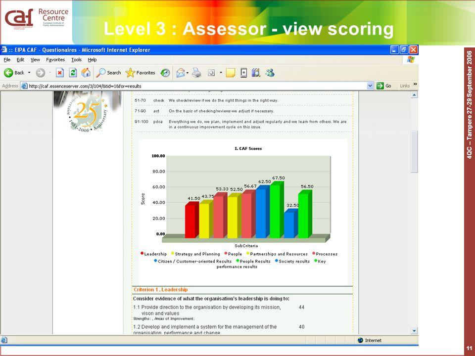4QC – Tampere 27-29 September 2006 11 Level 3 : Assessor - view scoring