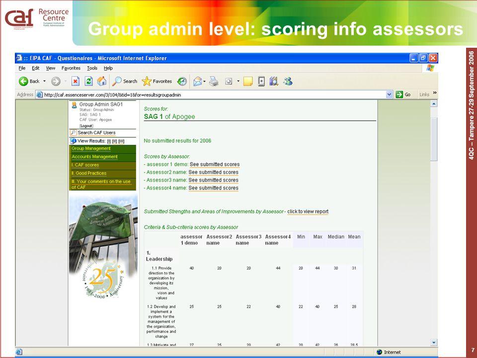 4QC – Tampere 27-29 September 2006 7 Group admin level: scoring info assessors