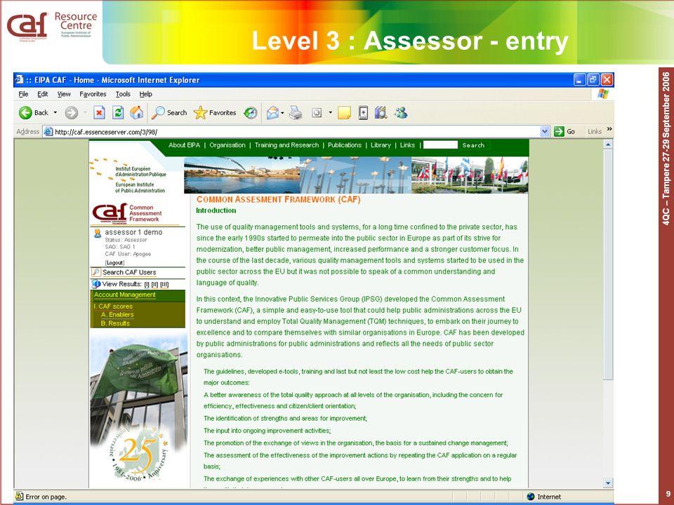 4QC – Tampere 27-29 September 2006 9 Level 3 : Assessor - entry