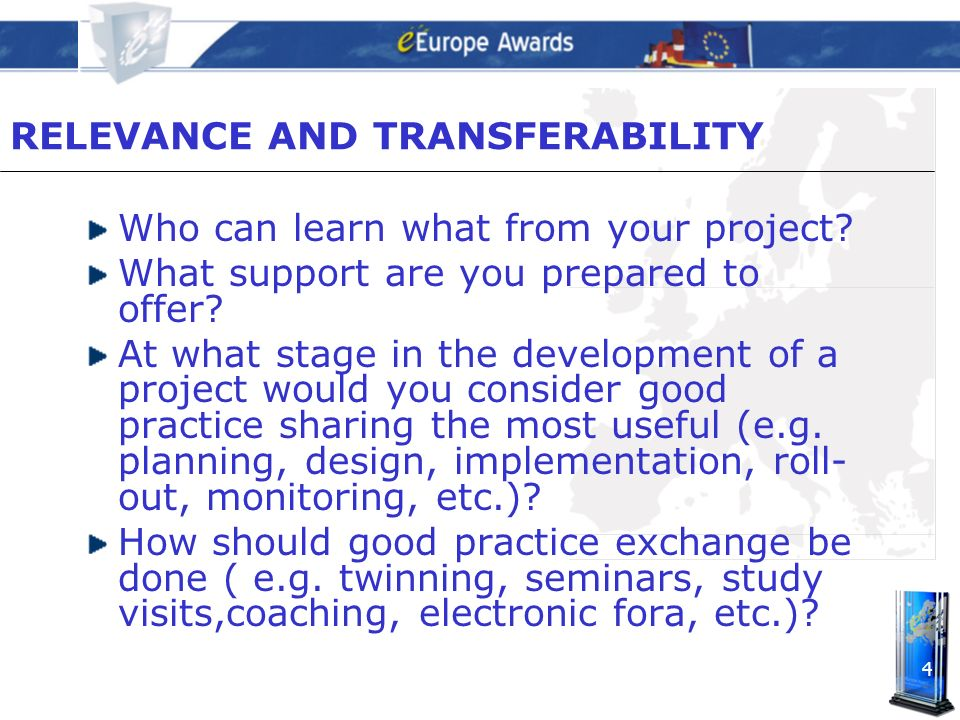4 RELEVANCE AND TRANSFERABILITY Who can learn what from your project.