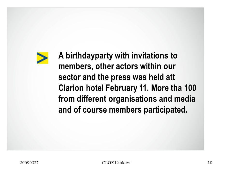 CLGE Krakow10 A birthdayparty with invitations to members, other actors within our sector and the press was held att Clarion hotel February 11.