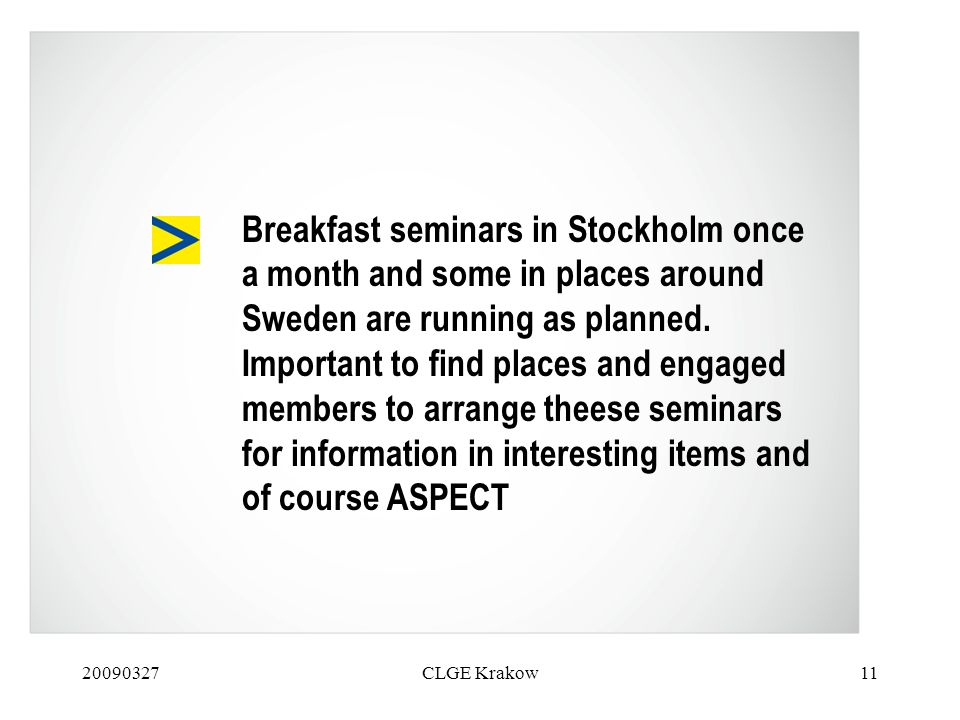 20090327CLGE Krakow11 Breakfast seminars in Stockholm once a month and some in places around Sweden are running as planned.