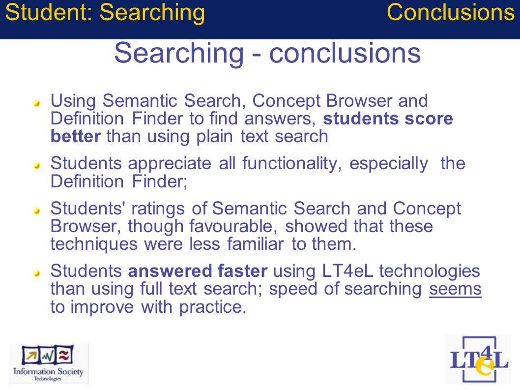 Searching - conclusions Using Semantic Search, Concept Browser and Definition Finder to find answers, students score better than using plain text sear