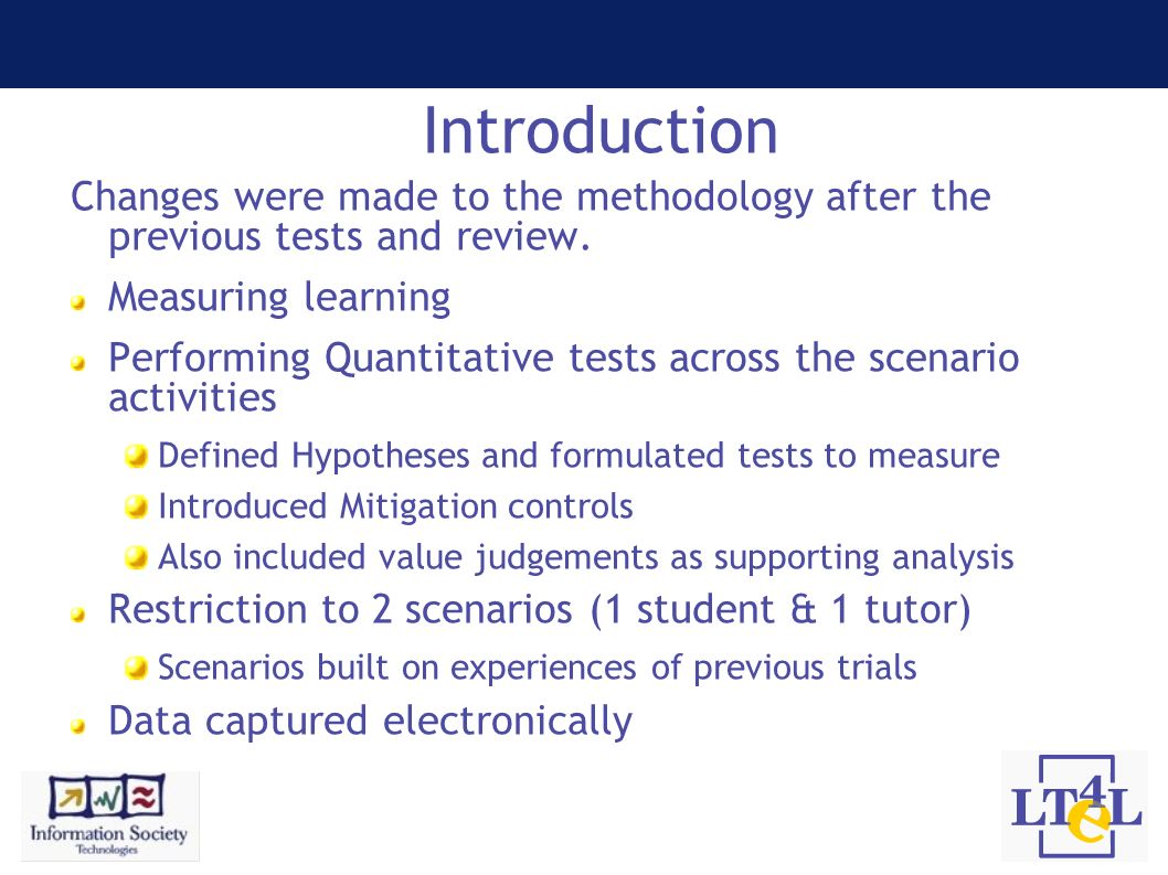 Introduction Changes were made to the methodology after the previous tests and review. Measuring learning Performing Quantitative tests across the sce