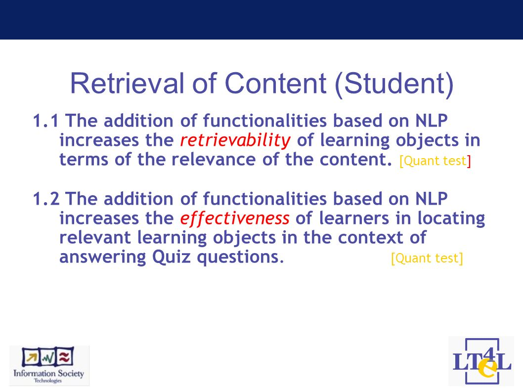 Retrieval of Content (Student) 1.1 The addition of functionalities based on NLP increases the retrievability of learning objects in terms of the relev